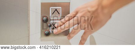 Banner, Long Format Hand Finger Press Button In Elevator With Virus. Covid-19 Or Coronavirus In The