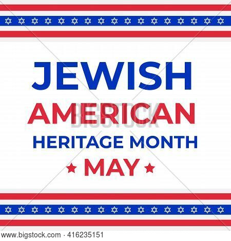 Jewish-american Heritage Month Typography Poster. Annual Event In United States Celebrated In May. V