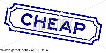 Grunge Blue Cheap Word Rubber Seal Stamp On White Background