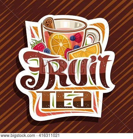 Vector Logo For Fruit Tea, Decorative Cut Paper Sign With Illustration Of Transparent Tea Cup With P