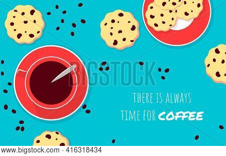 Vector Illustration, There Is Always Time For Coffee Inspirational Card. A Cup Of Coffee And Chocola