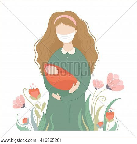 Vector Illustration Woman With Newborn And Mask On Hand During A Pandemic Corona Virus. New Life, Mo