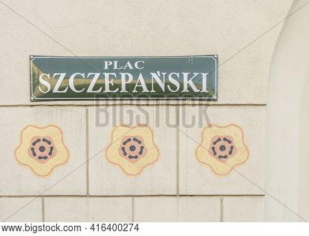 Krakow Poland August 2020. Street Sign, Krakow, Old Town, Lesser Poland, Poland Europe