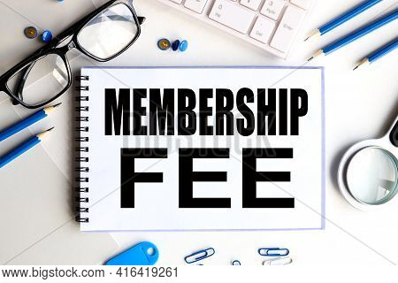 Membership Fee. Text On White Notepad Paper On Light Background
