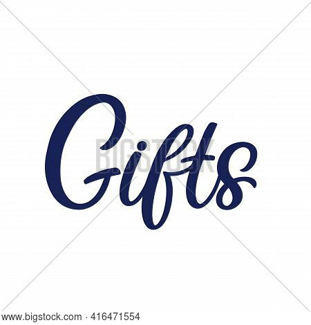 Hand Lettered Quote. The Inscription: Gifts.perfect Design For Greeting Cards, Posters, T-shirts, Ba