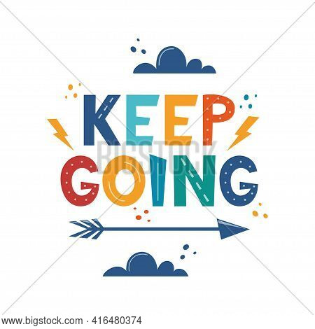 Keep Going. Hand Drawn Motivation Lettering Phrase For Poster, Logo, Greeting Card, Banner, Cute Car