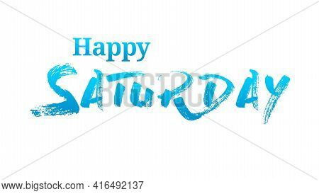 Happy Saturday With Blue Summer Modren Font.