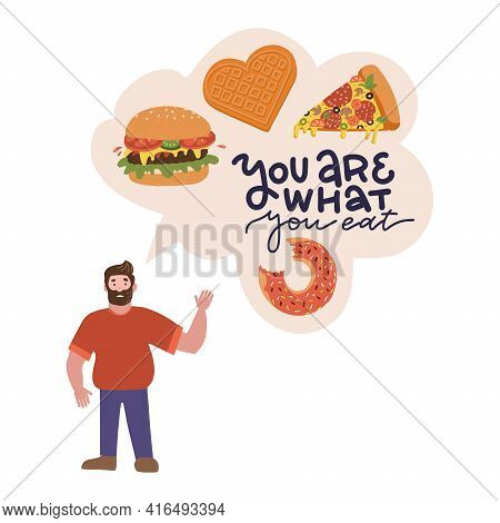 Overweight Man In The You Are What You Eat Concept. Male Character With Speach Bubble With Unhealthy