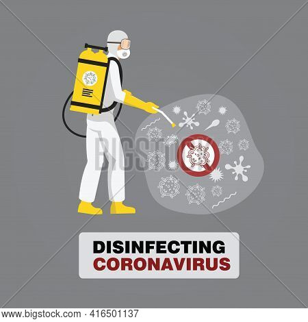 Man In Hazmat Suit Cleaning And Disinfecting Coronavirus Cells. Disinfection Mers-cov, 2019-ncov, Co