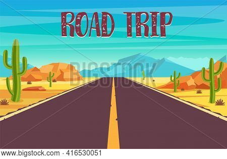 Road Trip.empty Highway Road In Desert. Sandy Desert Landscape With Road Rocks And Cactuses. Summer