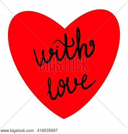 Love Handwriten Inscription Isolated On White Background. Love And Hearts Collection. Vector.
