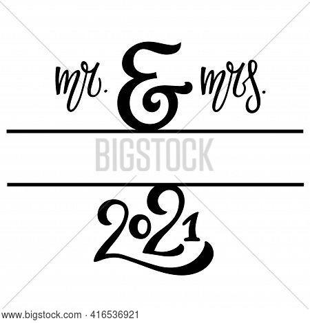 2021 Wedding Split Monogram Frame. Mr And Mrs Handwritten Lettering. Split Border. For Wedding Invit