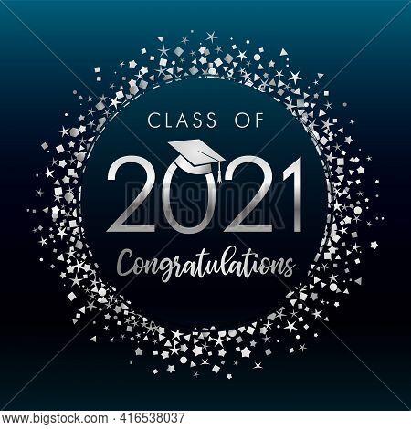 Class Off 2021 Graduates, Silver Glitter Confetti On Dark Blue Label  Background. Vector Illustratio
