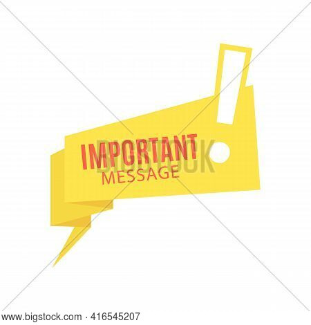 Important Message. Yellow Speech Bubble And Red Text In Flat Art Design. Memphis Style Banner With E