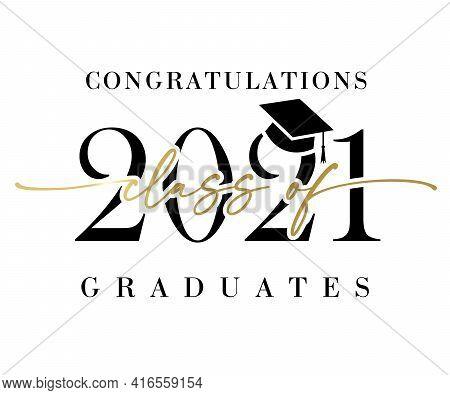 Class Of 2021 Congratulations Graduates Golden Calligraphy Banner. Vector Illustration Congratulatio