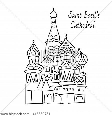 Hand Drawn Doodel Sketch Of Moscow Landmarks. Saint Basil S Cathedral On The Red Square. Black Line