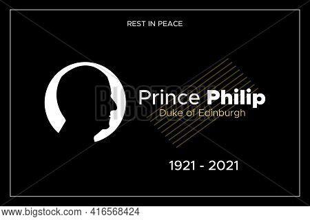London, Uk - 12 April 2021: Vector Of Prince Philip Mountbatten, Duke Of Edinburgh. Typography Name