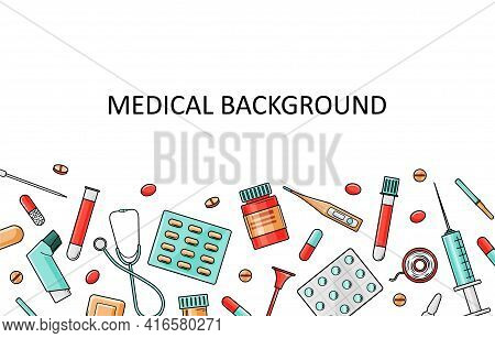 Medical Template With Medical Equipment And Medicines. Vector Background.