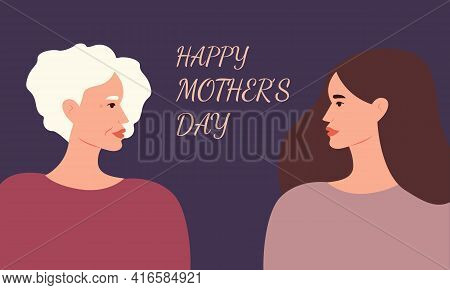 Happy Mother's Day. Mother And Daughter Looking At Each Other With Lettering On Background. Beautifu