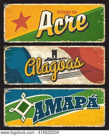 Acre, Clagoas, Amapa Tin Signs, Brazilian States Vector Grunge Plates. Brasil Estados Community Or L