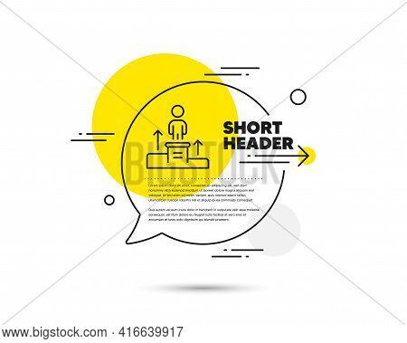Business Podium Line Icon. Speech Bubble Vector Concept. Employee Nomination Sign. Person Award Symb