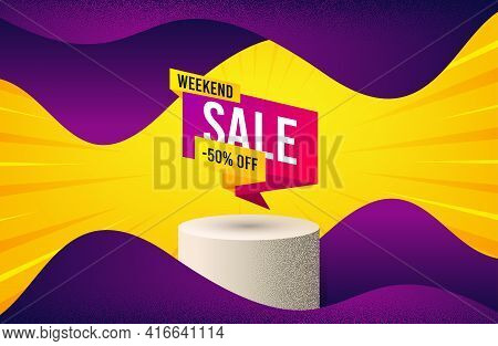 Weekend Sale 50 Percent Off Banner. Background With Podium Platform. Discount Sticker Shape. Hot Off