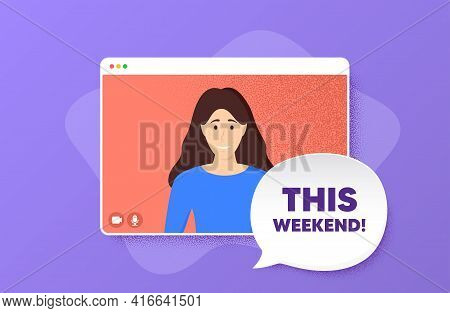 This Weekend Symbol. Video Conference Online Call. Special Offer Sign. Sale. Woman Character On Web