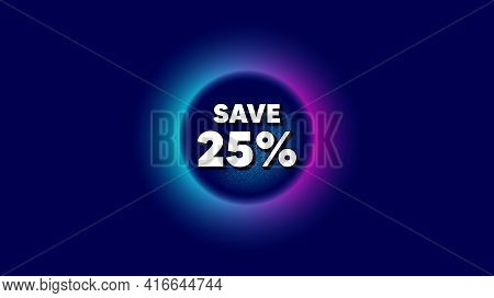 Save 25 Percent Off. Abstract Neon Background With Dotwork Shape. Sale Discount Offer Price Sign. Sp