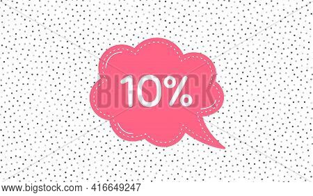 10 Percent Off Sale. Pink Speech Bubble On Polka Dot Pattern. Discount Offer Price Sign. Special Off