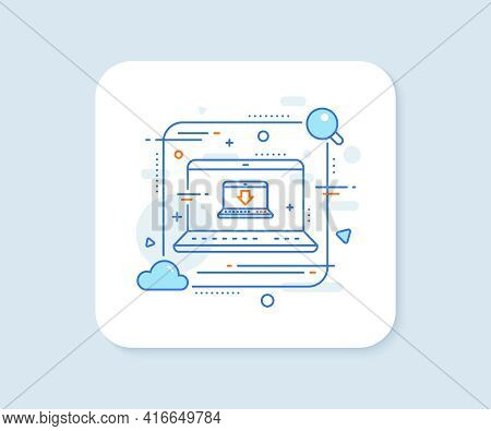 Download Line Icon. Abstract Vector Button. Internet Downloading With Laptop Sign. Load File Symbol.