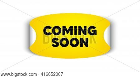 Coming Soon. Adhesive Sticker With Offer Message. Promotion Banner Sign. New Product Release Symbol.