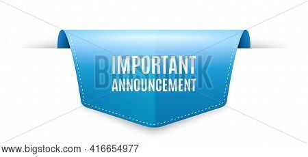 Important Announcement. Ribbon Label Tag. Special Offer Sign. Advertising Discounts Symbol. Infograp