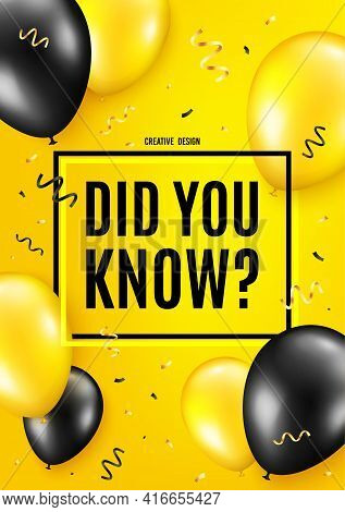 Did You Know. Balloon Celebrate Background. Special Offer Question Sign. Interesting Facts Symbol. B
