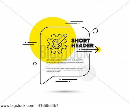 Cogwheel Line Icon. Speech Bubble Vector Concept. Engineering Tool Sign. Edit Settings Symbol. Cogwh