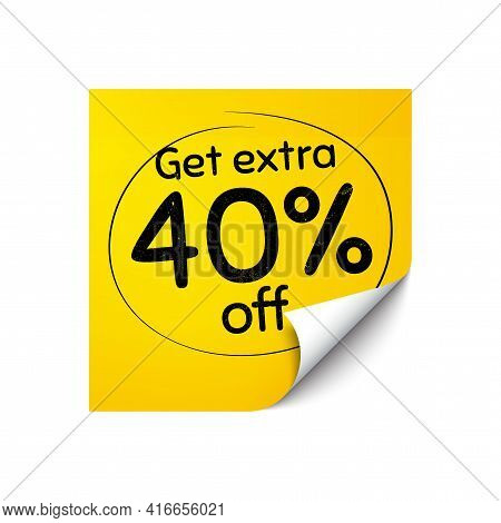 Get Extra 40 Percent Off Sale. Sticker Note With Offer Message. Discount Offer Price Sign. Special O