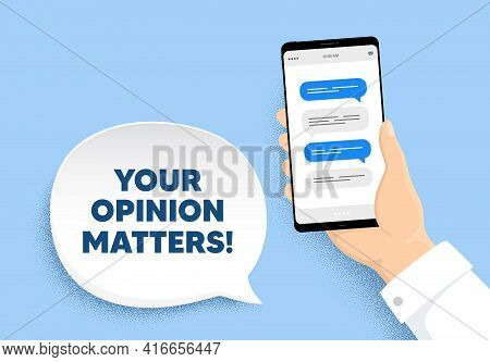 Your Opinion Matters Symbol. Hand Hold Phone With Chat Messages. Survey Or Feedback Sign. Client Com