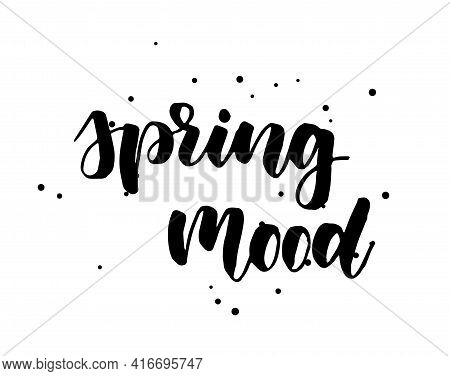 Spring Mood - Handwritten Modern Calligraphy Lettering. Handlettering With Abstract Dots Decoration