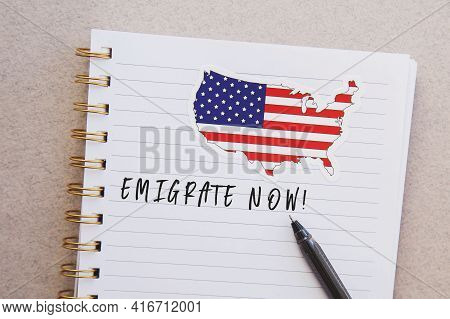 Notebook With American Flag And Country Map With Inscription Emigrate Now, Emigration Concept