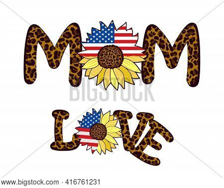 The Words Love And Mom With A Leopard Print And Decorated With A Sunflower Flower With The Us Flag.