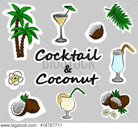 Cocktail And Coconut Pack De Stickers. Exotic Cocktails, Coconuts, Palm. Hand-drawn Vector Illustrat