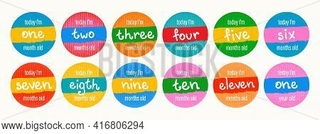 Set Of Vector Lettering Stickers Today Im 1, 2, 3, 4, 5, 6, 7, 8, 9, 10, 11, 12 Months Old. Happy Bi