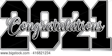Congratulations Class Of 2021 Graduation Black And White Banner