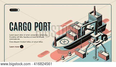 Cargo Port Isometric Vector Web Banner Template. Handling Gantry Crane On Quay Loading, Unloading Sh