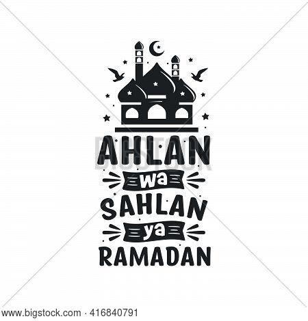 Ahlan Wa Sahlan Ya Ramadan- Greetings Card  For Holy Month Ramadan.