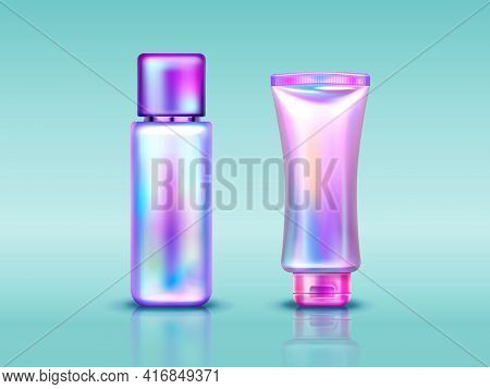 Holographic Cosmetics Package, Tube And Bottle With Hand Cream, Makeup Or Skin Care Products. Vector