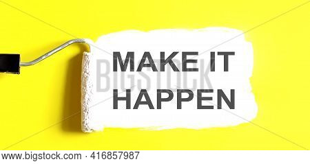 Make It Happen . One Open Can Of Paint With White Brush On It On Yellow Background.