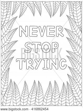Never Stop Trying. Quote Coloring Page. Affirmation Coloring. Vector Illustration.