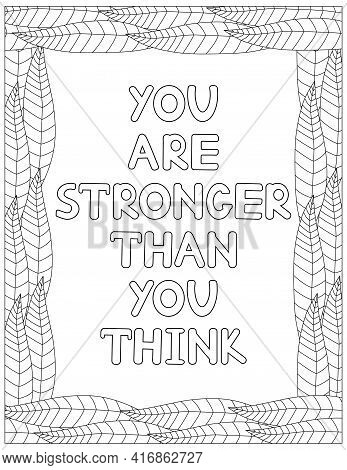 You Are Stronger Than You Think. Quote Coloring Page. Affirmation Coloring. Vector Illustration.