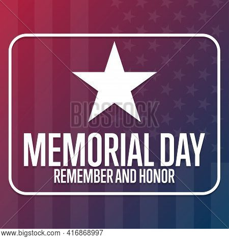 Memorial Day. Remember And Honor. Holiday Concept. Template For Background, Banner, Card, Poster Wit