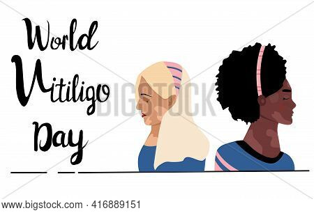 World Vitiligo Day.young Women Different Ethnicities With Skin Disease. Depigmentation Problem. Patc
